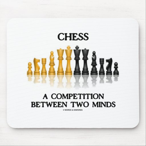 Chess A Competition Between Two Minds (Chess Set) Mouse Pads