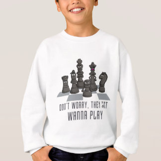 chess course they just wanna play sweatshirt