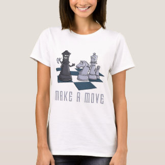 chess, make A move T-Shirt