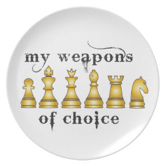 chess, my weapon of choice plate