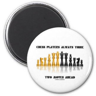 Chess Players Always Think Two Moves Ahead 2 Inch Round Magnet
