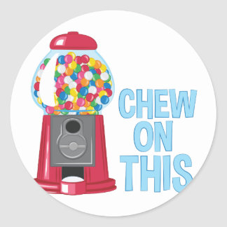 Chew On This Classic Round Sticker