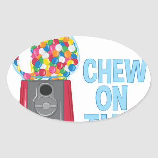 Chew On This Oval Sticker