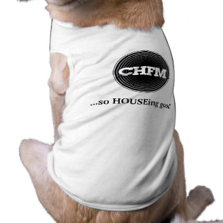 chfmlogo, ...so HOUSEing good! Doggie Tee Shirt