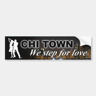 Chi Town Steppin - we step for love (South Shore) Bumper Sticker