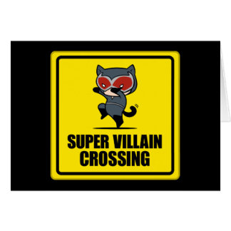 Chibi Catwoman Super Villain Crossing Sign Card