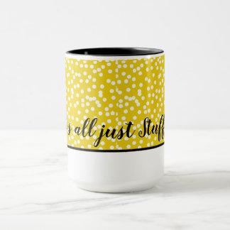 CHIC COFFEE MUG_it's all just Stuff.._PINK. Mug