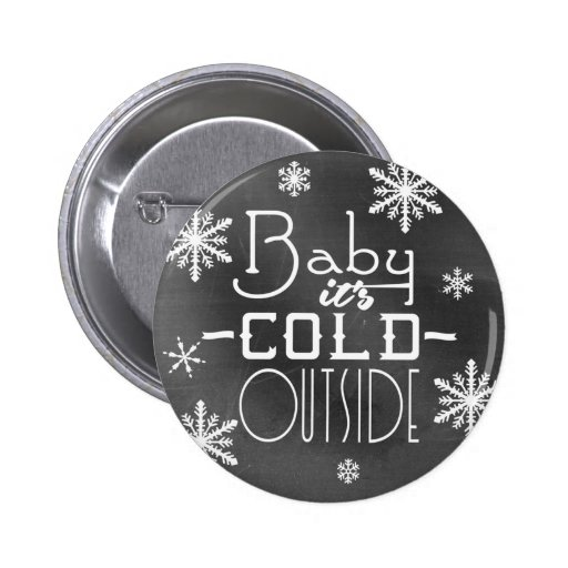 Chic Festive Chalkboard Baby it's Cold Outside Buttons
