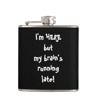 "CHIC FLASK_FUNNY ""RUNNING LATE"" STATEMENT FLASK"