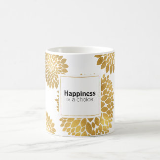 Chic Gold Flowers Happiness is a choice Coffee Mug