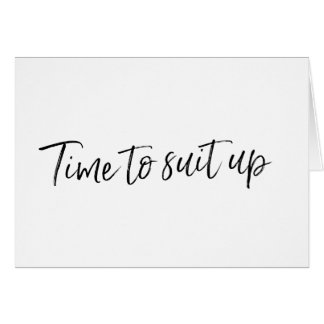 """Chic Hand lettered """"Time to suit up"""" Card"""