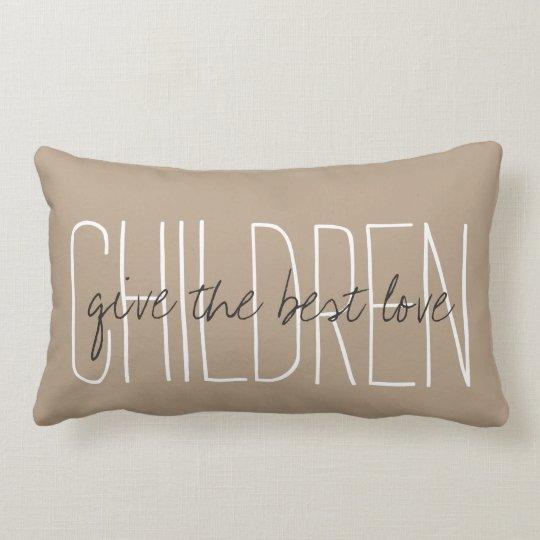 """CHIC PILLOW_""""CHILDREN""""...give the best love.."""" Lumbar Pillow"""