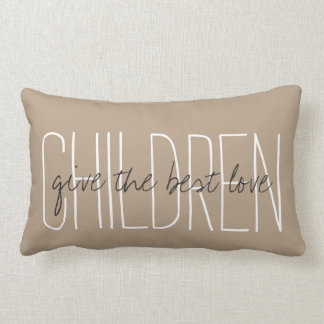 "CHIC PILLOW_""CHILDREN""...give the best love.."" Lumbar Pillow"