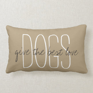 "CHIC PILLOW_""DOGS""...give the best love.."" Lumbar Pillow"