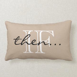 """CHIC PILLOW_""""IF_then..."""" BRAIN TEASER Lumbar Pillow"""