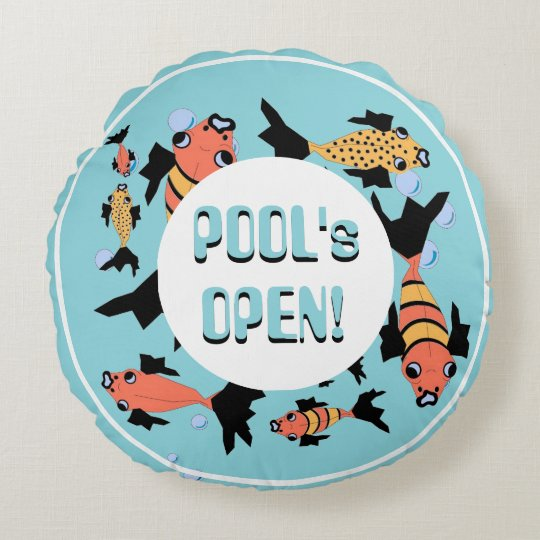 "CHIC ROUND PILLOW_COOL, FUN ""POOL'S OPEN"" ROUND PILLOW"