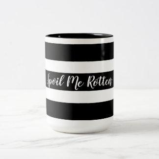 """CHIC """"SPOIL ME ROTTEN"""" MUG_BLACK/WHITE STRIPES Two-Tone COFFEE MUG"""