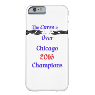 Chicago 2016 Champs Curse is over Iphone 6 case