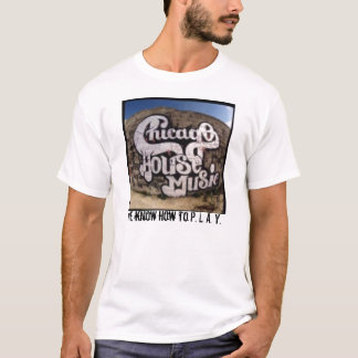 chicago-house-music_jpg_w180h179, We know how t... T-Shirt