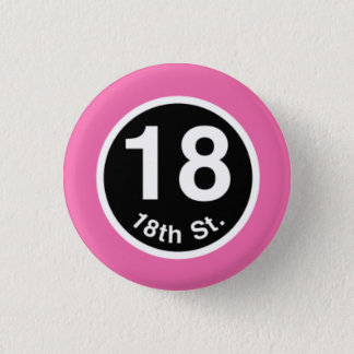 Chicago L 18th St. Pink Line 1 Inch Round Button
