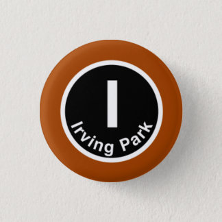 Chicago L Irving Park Brown Line 1 Inch Round Button