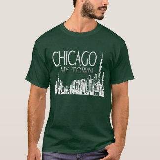 Chicago My Town T-Shirt