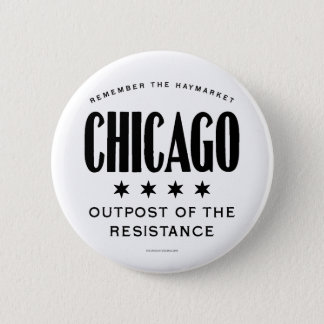 Chicago Outpost of the Resistance Haymarket 2 Inch Round Button
