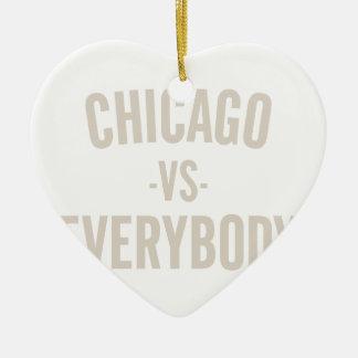 Chicago Vs Everybody Ceramic Ornament