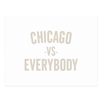 Chicago Vs Everybody Postcard