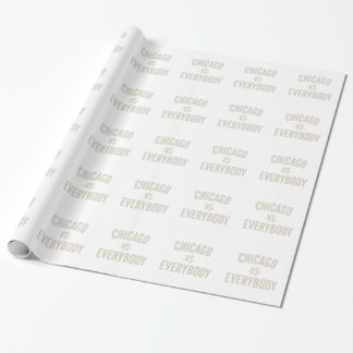 Chicago Vs Everybody Wrapping Paper
