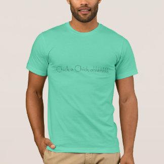 Chick-a-Chick-ahhhhhhh T-Shirt