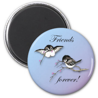 Chickadees Friends Forever Magnet