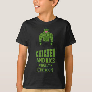 Chicken And Rice Built This Body fitness T-Shirt