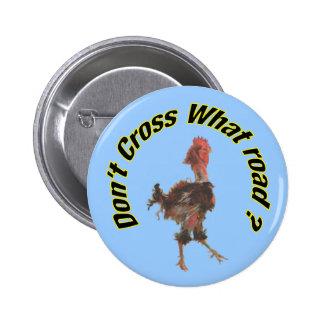 Chicken cross the road 2 inch round button