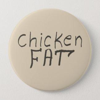 chicken fat 4 inch round button