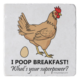 Chicken Poops Breakfast Funny Design Trivet