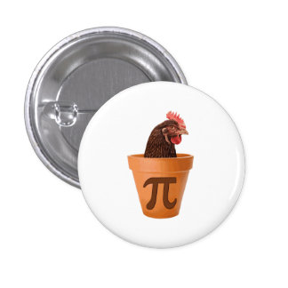 Chicken Pot Pi (and I don't care) 1 Inch Round Button