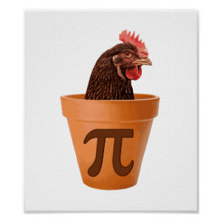 Chicken Pot Pi (and I don't care) Poster