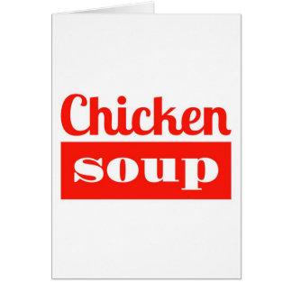 Chicken Soup - Get well card