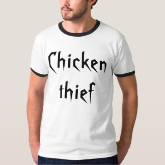 Chicken thief T-Shirt
