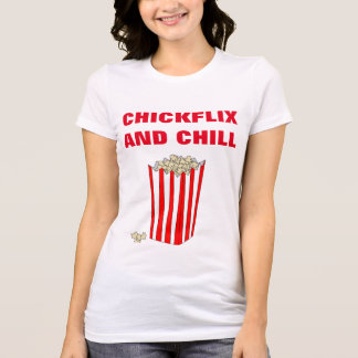 """CHICKFLIX AND CHILL"" T-SHIRT"