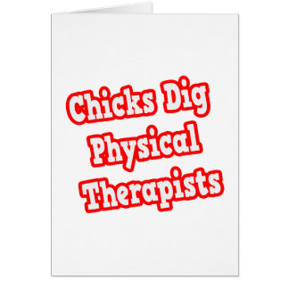 Chicks Dig Physical Therapists Card