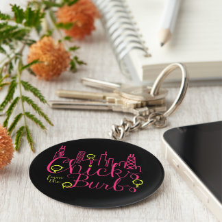 Chicks from the Burbs Key  Chain Keychain