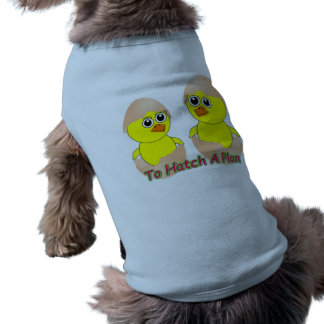 Chicks In Love To Hatch A Plan Pet Shirt
