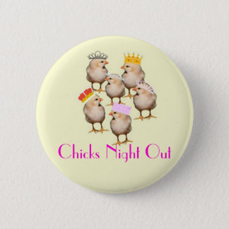 CHICKS NIGHT OUT BADGE 2 INCH ROUND BUTTON