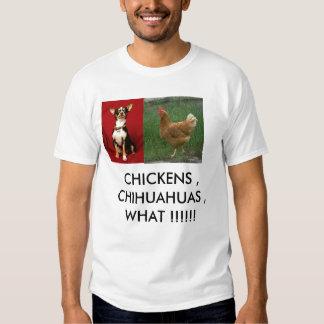 chihuahua, chicken, CHICKENS , CHIHUAHUAS , WHA... Tees