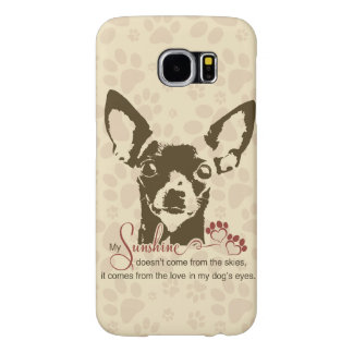 Chihuahua Dog My Sunshine Samsung Galaxy S6 Cases