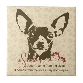 Chihuahua Dog My Sunshine Tile