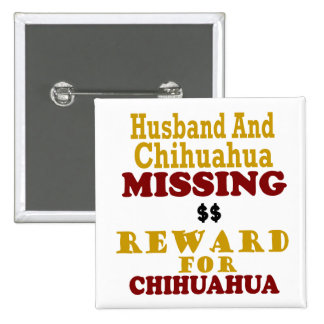 Chihuahua & Husband Missing Reward For Chihuahua 2 Inch Square Button