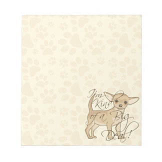 Chihuahua I'm Kind of a Big Deal Notepad